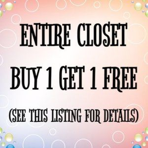 BUY 1 GET 1 FREE ENTIRE CLOSET